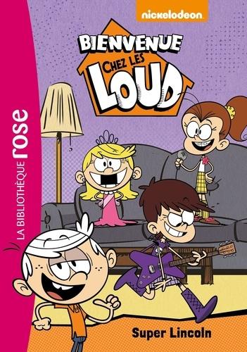 Nickelodeon - Bienvenue chez les Loud Tome 6 : Super Lincoln.