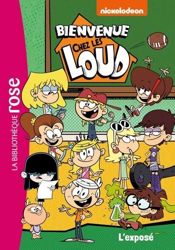 Bienvenue Chez Les Loud Tome 7 L Expose De Nickelodeon Poche
