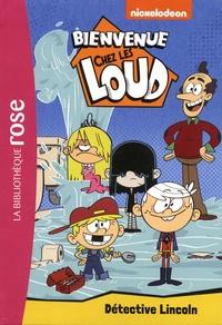 Nickelodeon - Bienvenue chez les Loud Tome 9 : Détective Lincoln.