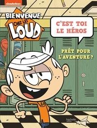 Gratuit Pdf Bienvenue Chez Les Loud C Est Toi Le Heros