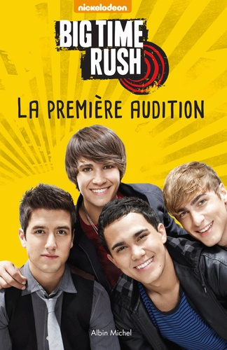 Nickelodeon - Big Time Rush  : La première audition.