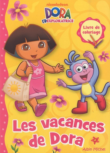 Nickelodeon - Dora l'exploratrice  : Les vacances de Dora - Livre de coloriage.