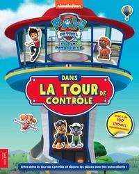 Nickelodeon - La Pat' Patrouille Dans la Tour de Contrôle - Avec plus de 100 stickers repositionnables.