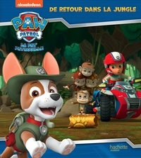 Nickelodeon - Paw Patrol La Pat' Patrouille  : De retour dans la jungle.