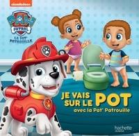 Nickelodeon - Paw Patrol La Pat' Patrouille  : Je vais sur le pot avec la Pat' Patrouille.