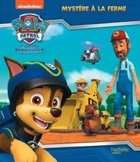 Nickelodeon - Paw Patrol La Pat' Patrouille  : Mystère à la ferme.