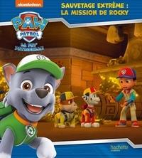 Nickelodeon - Paw Patrol La Pat' Patrouille  : Sauvetage Extrême : la mission de Rocky.