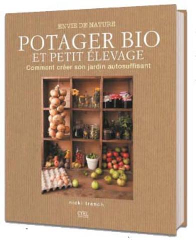 Potager Bio Et Petit Elevage Comment Creer Son Jardin Autosuffisant