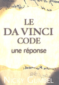 Nicky Gumbel - Le Da Vinci Code - Une réponse.