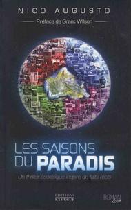Nico Augusto - Les saisons du paradis - Un thriller ésotérique inspiré de faits réels.