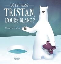 Nico Hercules - Où est passé Tristan, l'ours blanc ?.