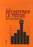 Nico Hirtt - Déchiffrer le monde - Contre-manuel des statistiques pour citoyens militants.