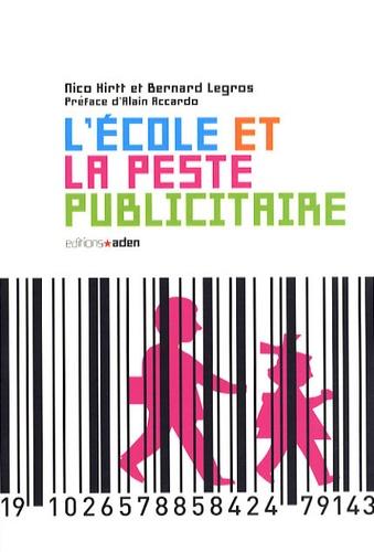 Nico Hirtt et Bernard Legros - L'école et la peste publicitaire.