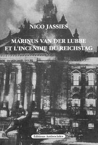 Nico Jassies - Marinus Van Der Lubbe et l'incendie du Reichstag.