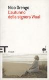 Nico Orengo - L'autunno della signora Waal.