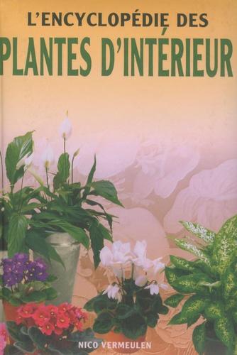 Nico Vermeulen - L'encyclopédie des plantes d'intérieur.