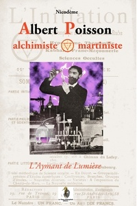 Nicodème - Albert Poisson alchimiste et martiniste.