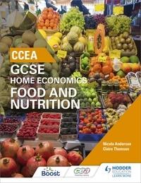 Nicola Anderson et Claire Thomson - CCEA GCSE Home Economics: Food and Nutrition.