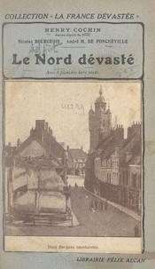Nicola Bourgeois et Henry Cochin - Le Nord dévasté - Avec 8 planches hors texte.