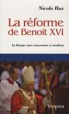 Nicola Bux - La réforme de Benoît XVI - La liturgie entre innovation et tradition.