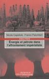 Nicola Capelluto et Franco Palumberi - Energie et pétrole dans l'affrontement impérialiste.