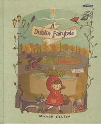 Nicola Colton - A Dublin Fairytale.