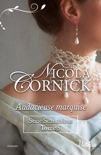 Nicola Cornick - Audacieuse marquise.