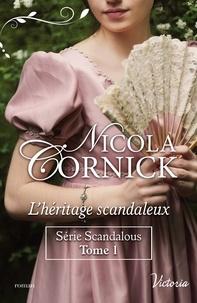 Nicola Cornick - L'héritage scandaleux.