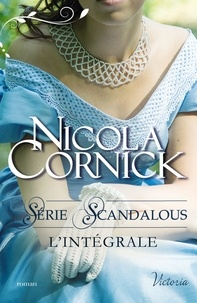 Nicola Cornick - L'intégrale ''Scandalous''.