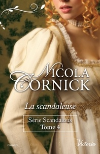 Nicola Cornick - La scandaleuse.