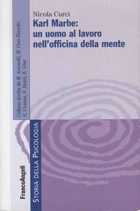 Nicola Curci - Karl Marbe: un uomo al lavoro nelle officine della mente.