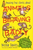 Nicola Davies - Animals Behaving Badly.