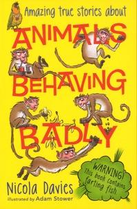 Nicola Davies - Animals Behaving Badly.