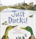 Nicola Davies et Salvatore Rubbino - Just Ducks !.