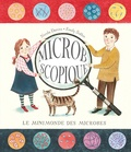 Nicola Davies et Emily Sutton - Microbscopique - Le minimonde des microbes.