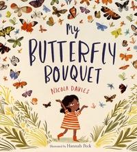 Nicola Davies - My Butterfly Bouquet.