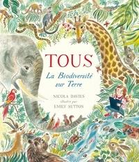 Nicola Davies et Emily Sutton - Tous - La biodiversité sur Terre.