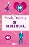 Nicola Doherty - Si seulement....