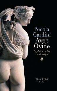 Nicola Gardini - Avec Ovide.