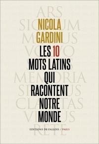 Téléchargez ebook pour kindle gratuitement Les 10 mots latins qui racontent notre monde