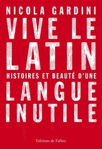 Nicola Gardini - Vive le latin.