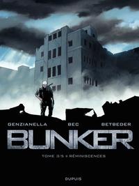 Nicola Genzianella et Christophe Bec - Bunker Tome 3 : Réminiscences.