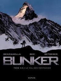 Nicola Genzianella et Christophe Bec - Bunker Tome 5 : Le mal des montagnes.