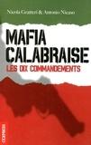 Nicola Gratteri et Antonio Nicaso - Mafia calabraise - Les dix commandements.