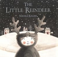 Nicola Killen - The Little Reindeer.