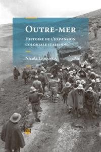 Nicola Labanca - Outre-mer - Histoire de l'expansion coloniale italienne.