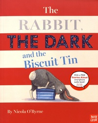 Nicola O'Byrne - The Rabbit, the Dark and the Biscuit Tin.