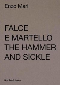 Nicola Pellegrini et Enzo Mari - Falce e martello - The Hammer and Sickle.