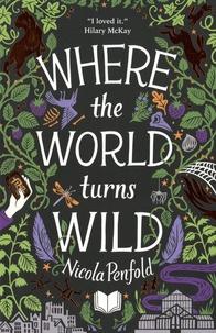 Téléchargements de livres audio gratuits au Royaume-Uni Where the World Turns Wild ePub PDF RTF 9781788951524