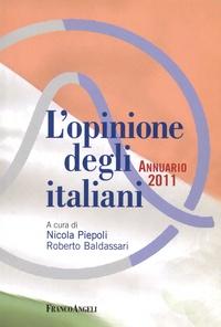 Nicola Piepoli et Roberto Baldassari - L'Opinione degli Italiani - Annuario 2011.